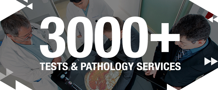 Over 3,000 Tests and Pathology Services